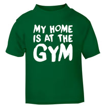 My home is at the gym green Baby Toddler Tshirt 2 Years