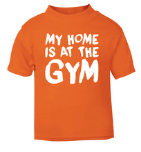 My home is at the gym orange Baby Toddler Tshirt 2 Years