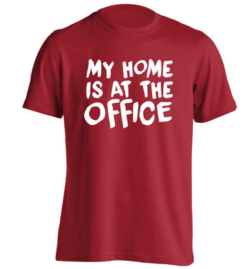 My home is at the office adults unisex red Tshirt 2XL