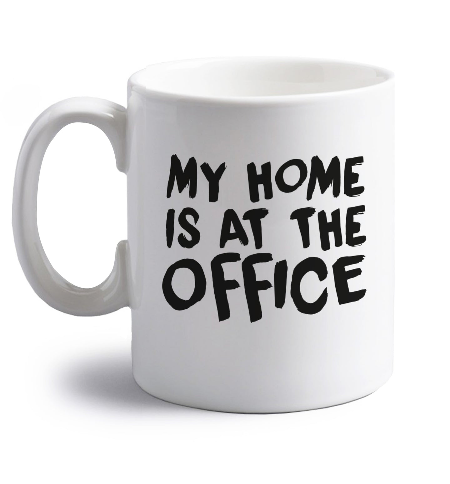My home is at the office right handed white ceramic mug