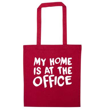 My home is at the office red tote bag