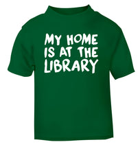 My home is at the library green Baby Toddler Tshirt 2 Years