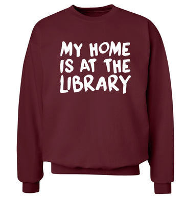 My home is at the library Adult's unisex maroon Sweater 2XL