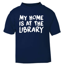My home is at the library navy Baby Toddler Tshirt 2 Years