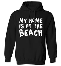 My home is at the beach adults unisex black hoodie 2XL
