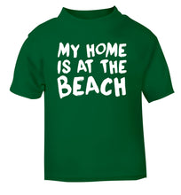 My home is at the beach green Baby Toddler Tshirt 2 Years