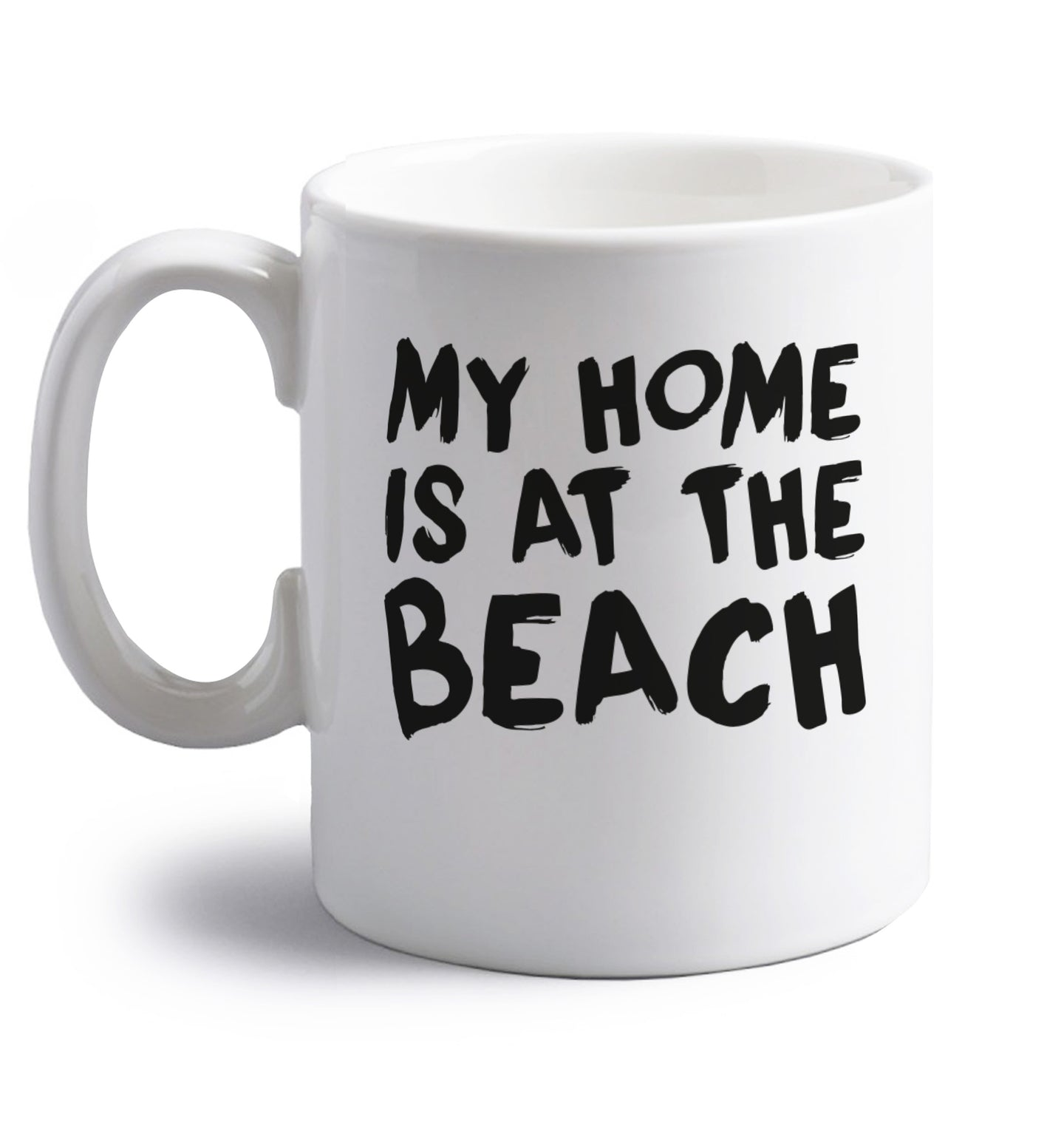 My home is at the beach right handed white ceramic mug