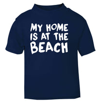My home is at the beach navy Baby Toddler Tshirt 2 Years