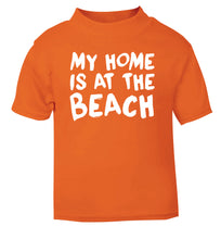 My home is at the beach orange Baby Toddler Tshirt 2 Years