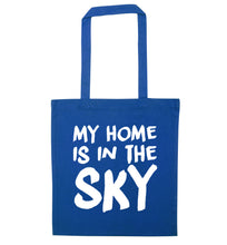 My home is in the sky blue tote bag