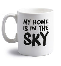 My home is in the sky right handed white ceramic mug