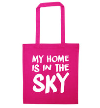 My home is in the sky pink tote bag