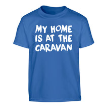 My home is at the caravan Children's blue Tshirt 12-14 Years