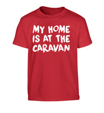 My home is at the caravan Children's red Tshirt 12-14 Years