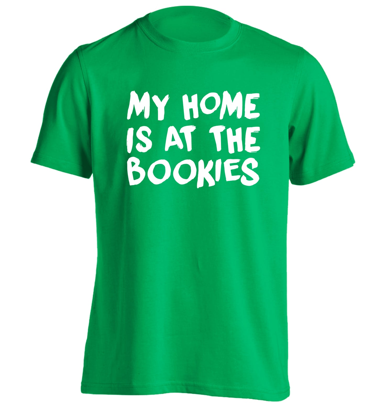 My home is at the bookies adults unisex green Tshirt 2XL