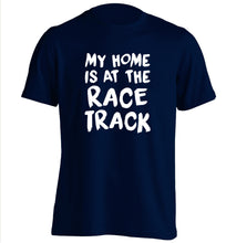 My home is at the race track adults unisex navy Tshirt 2XL