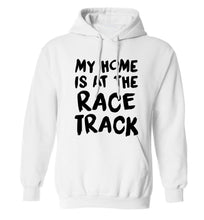 My home is at the race track adults unisex white hoodie 2XL