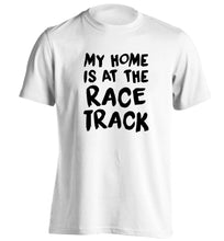 My home is at the race track adults unisex white Tshirt 2XL