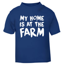 My home is at the farm blue Baby Toddler Tshirt 2 Years