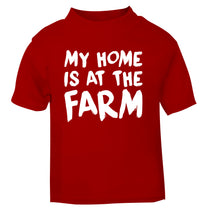 My home is at the farm red Baby Toddler Tshirt 2 Years