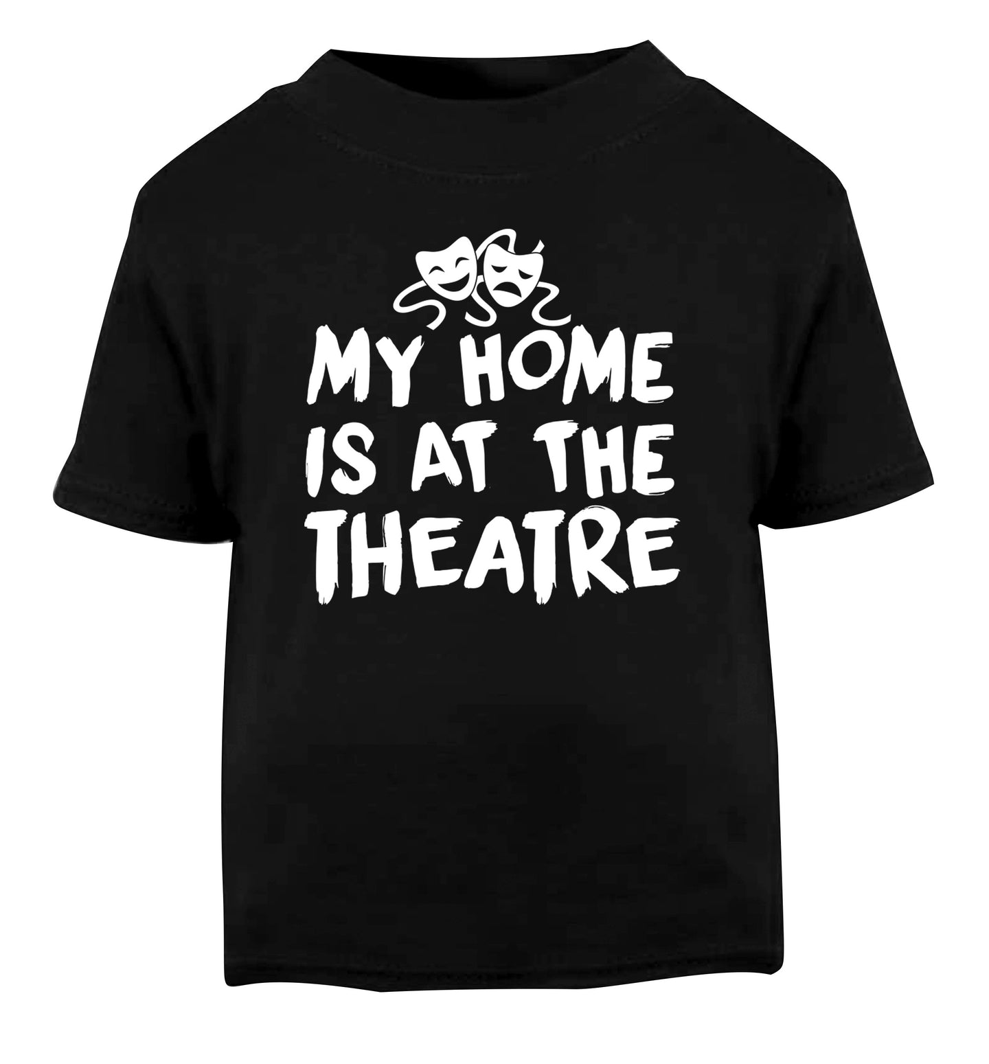 My home is at the theatre Black Baby Toddler Tshirt 2 years