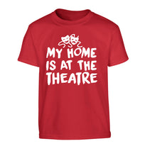 My home is at the theatre Children's red Tshirt 12-14 Years