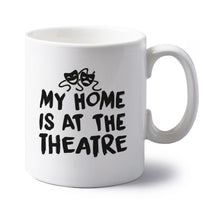 My home is at the theatre left handed white ceramic mug