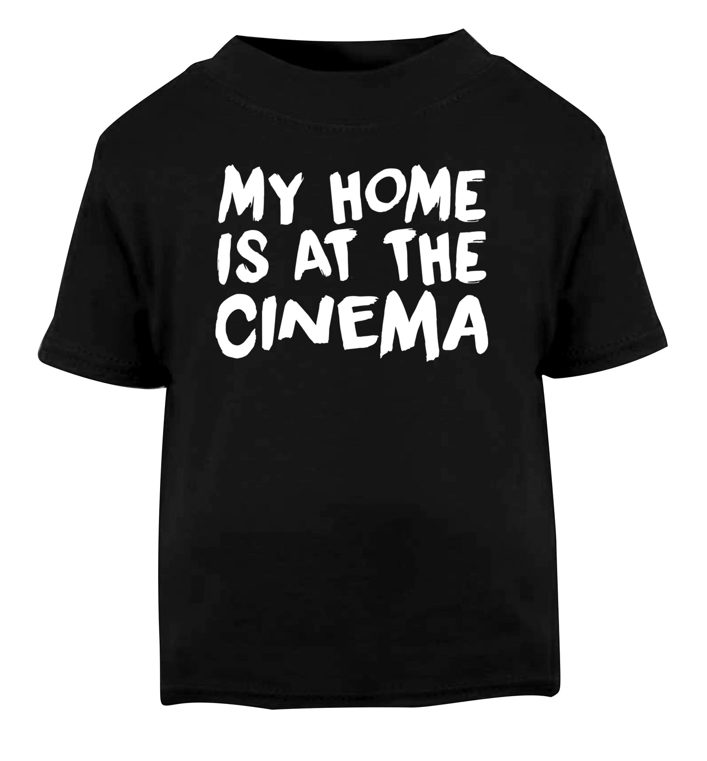 My home is at the cinema Black Baby Toddler Tshirt 2 years
