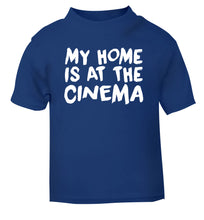 My home is at the cinema blue Baby Toddler Tshirt 2 Years