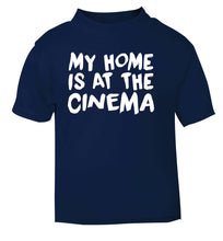 My home is at the cinema navy Baby Toddler Tshirt 2 Years