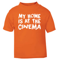 My home is at the cinema orange Baby Toddler Tshirt 2 Years