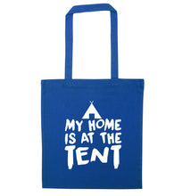 My home is at the tent blue tote bag
