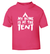 My home is at the tent pink Baby Toddler Tshirt 2 Years