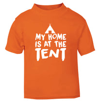 My home is at the tent orange Baby Toddler Tshirt 2 Years