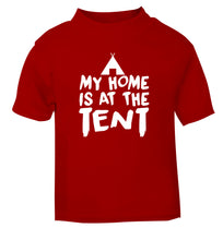 My home is at the tent red Baby Toddler Tshirt 2 Years