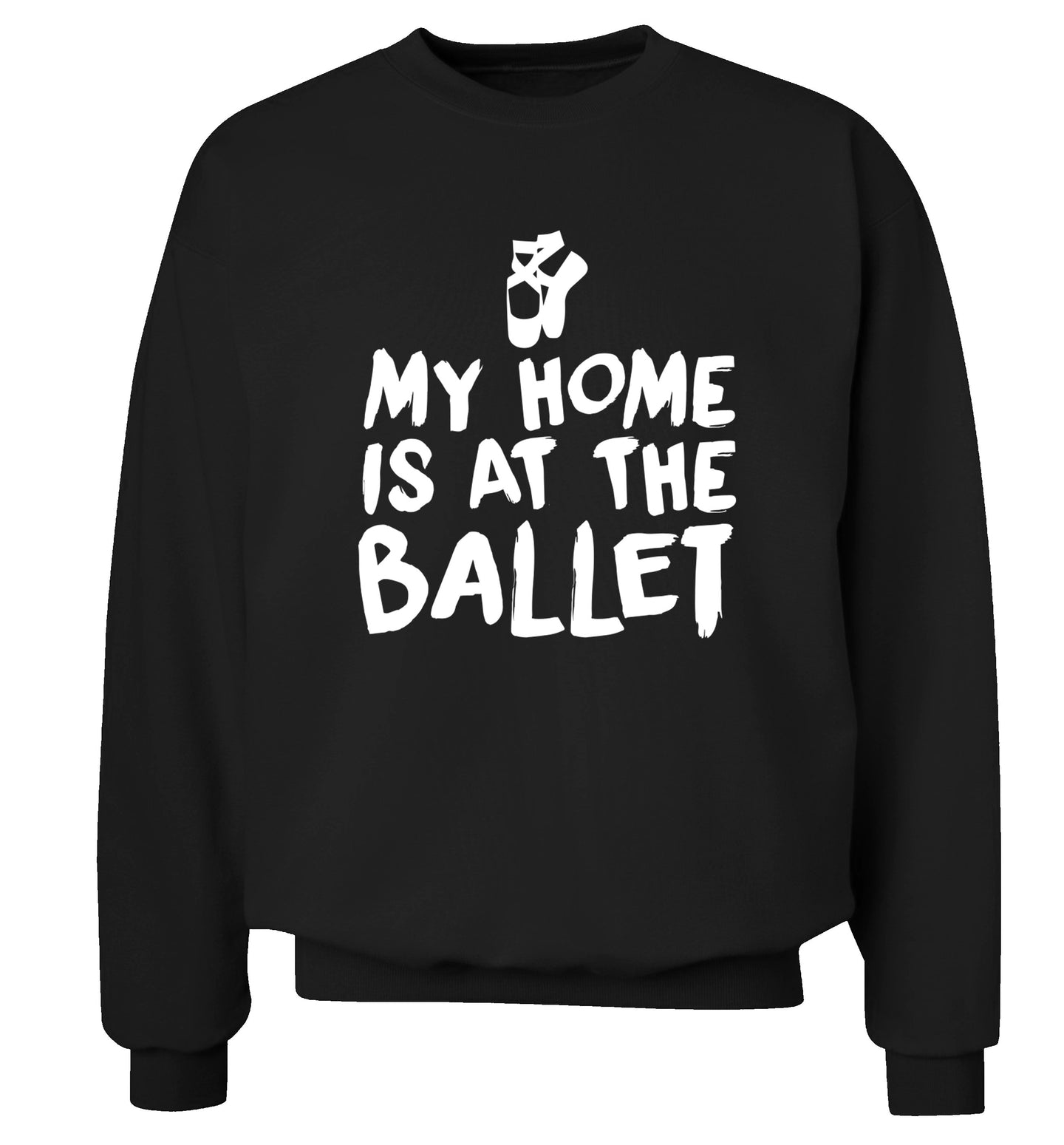 My home is at the dance studio Adult's unisex black Sweater 2XL