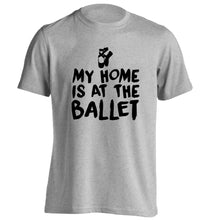 My home is at the dance studio adults unisex grey Tshirt 2XL