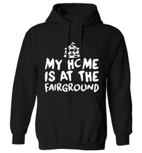 My home is at the fairground adults unisex black hoodie 2XL