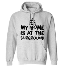 My home is at the fairground adults unisex grey hoodie 2XL