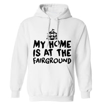 My home is at the fairground adults unisex white hoodie 2XL