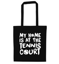 My home is at the tennis court black tote bag