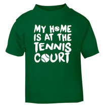 My home is at the tennis court green Baby Toddler Tshirt 2 Years