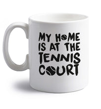 My home is at the tennis court right handed white ceramic mug