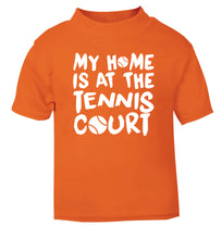 My home is at the tennis court orange Baby Toddler Tshirt 2 Years