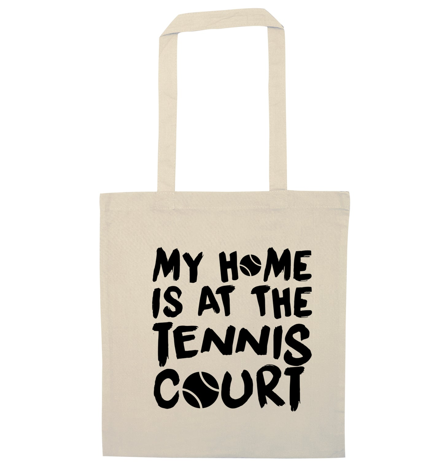 My home is at the tennis court natural tote bag