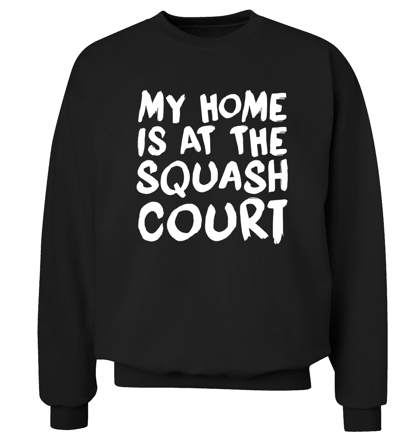 My home is at the squash court Adult's unisex black Sweater 2XL