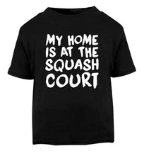 My home is at the squash court Black Baby Toddler Tshirt 2 years