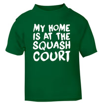 My home is at the squash court green Baby Toddler Tshirt 2 Years