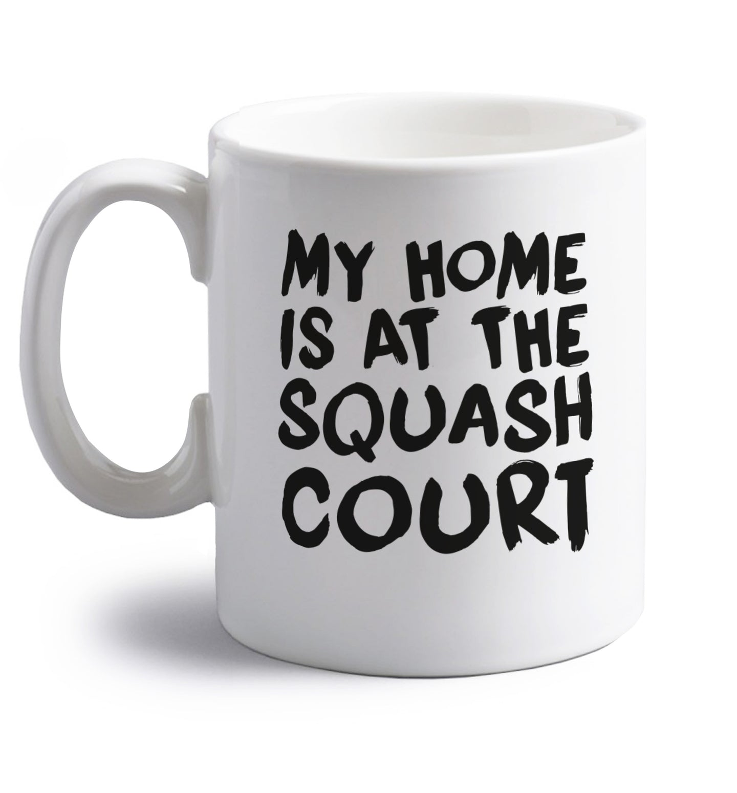 My home is at the squash court right handed white ceramic mug