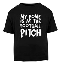 My home is at the football pitch Black Baby Toddler Tshirt 2 years